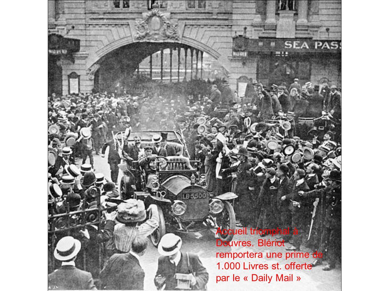 Accueil triomphal à Douvres. Blériot remportera une prime de 1.000 Livres st. offerte par le « Daily Mail »