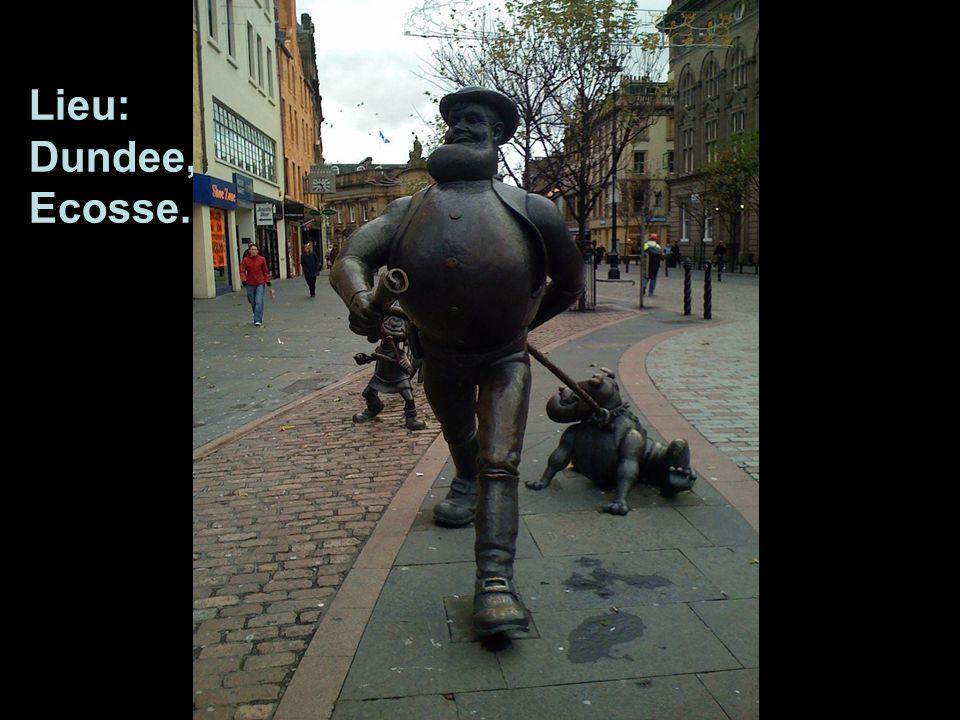 Lieu : Dundee, Ecosse.