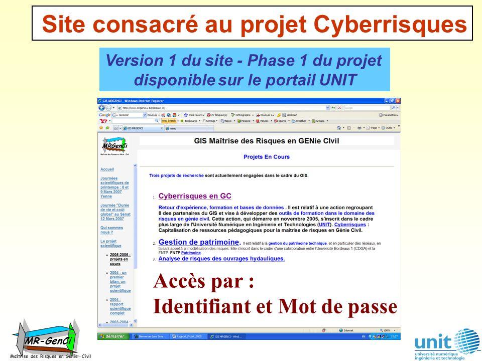 Site consacré au projet Cyberrisques Maîtrise des Risques en Génie Civil MR-GenCi Version 1 du site - Phase 1 du projet disponible sur le portail UNIT