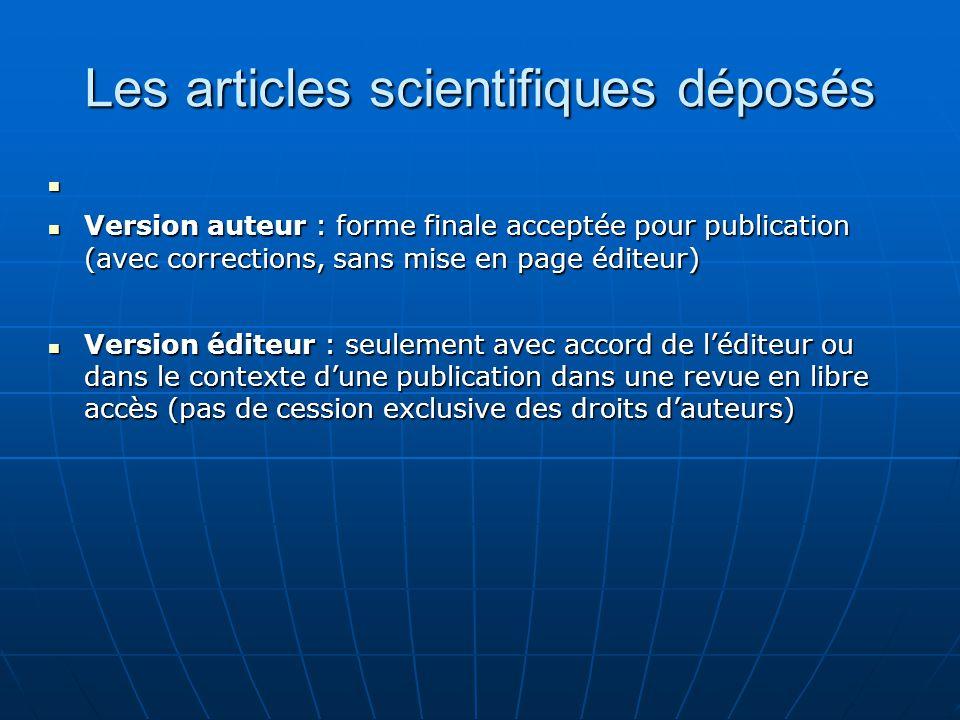 Les articles scientifiques déposés Version auteur : forme finale acceptée pour publication (avec corrections, sans mise en page éditeur) Version auteu