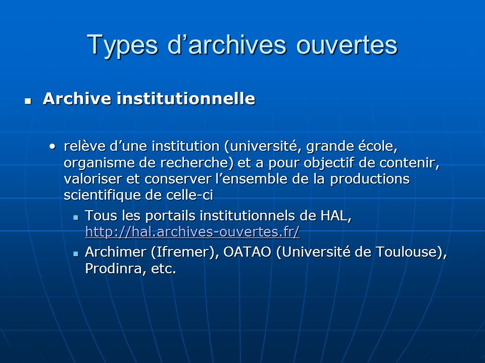 Types darchives ouvertes Archive institutionnelle Archive institutionnelle relève dune institution (université, grande école, organisme de recherche)