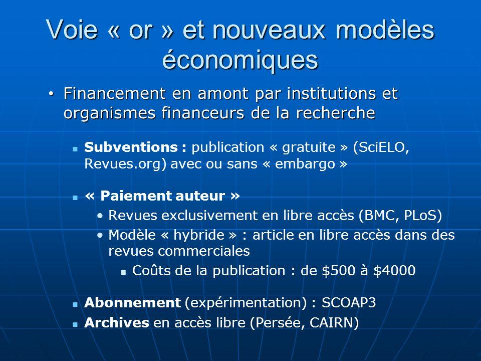 Voie « or » et nouveaux modèles économiques Financement en amont par institutions et organismes financeurs de la recherche Financement en amont par in