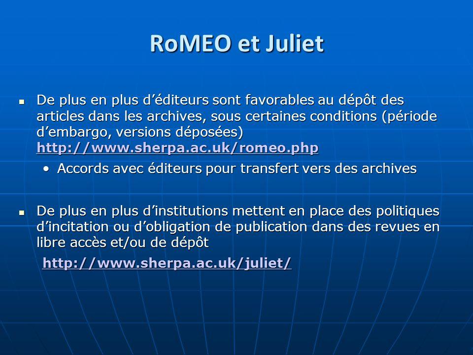 RoMEO et Juliet De plus en plus déditeurs sont favorables au dépôt des articles dans les archives, sous certaines conditions (période dembargo, versio
