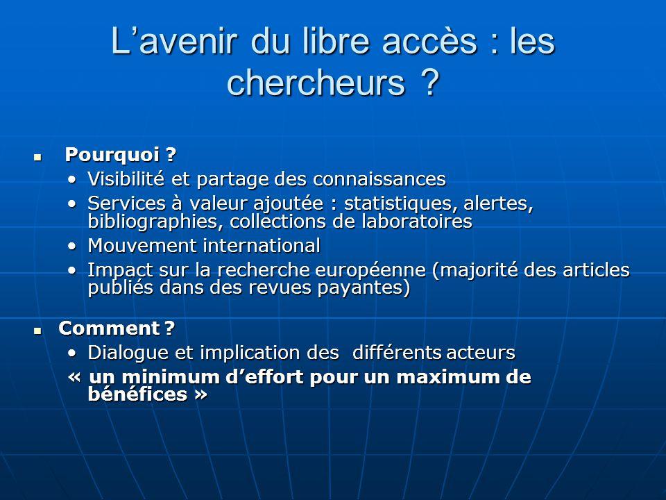 Lavenir du libre accès : les chercheurs ? Pourquoi ? Pourquoi ? Visibilité et partage des connaissancesVisibilité et partage des connaissances Service