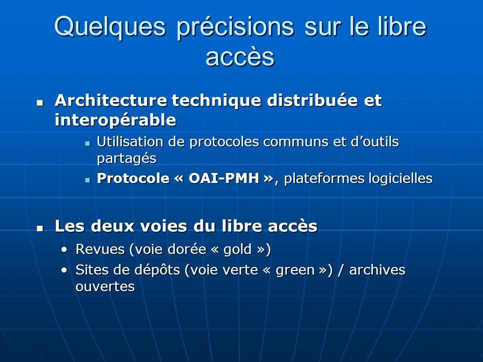 Quelques précisions sur le libre accès Architecture technique distribuée et interopérable Architecture technique distribuée et interopérable Utilisati