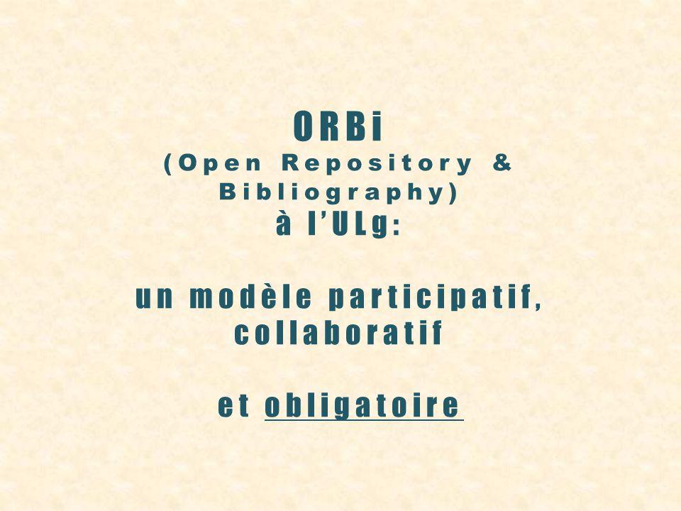 ORBi (Open Repository & Bibliography) à lULg: un modèle participatif, collaboratif et obligatoire
