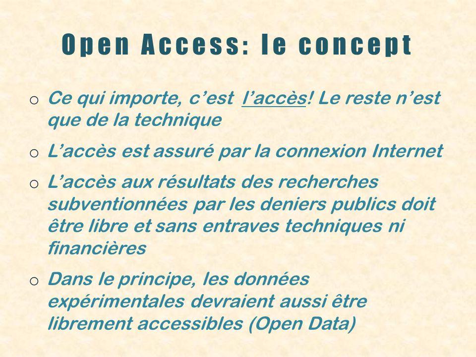 Open Access: le concept o Ce qui importe, cest laccès.
