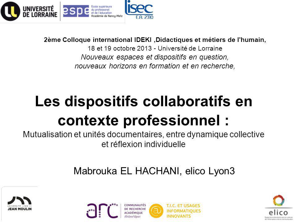 Les dispositifs collaboratifs en contexte professionnel : Mutualisation et unités documentaires, entre dynamique collective et réflexion individuelle