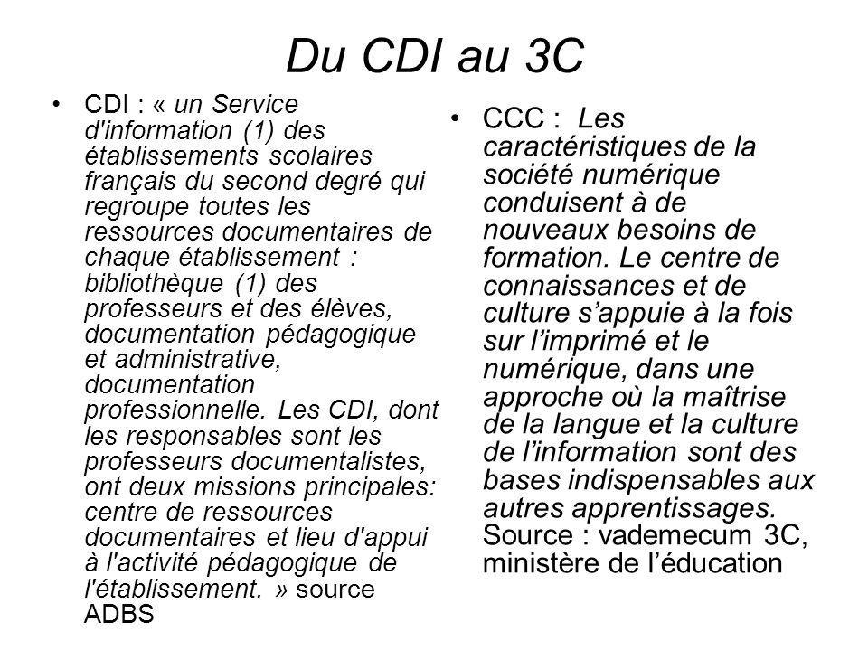 Du CDI au 3C CDI : « un Service d'information (1) des établissements scolaires français du second degré qui regroupe toutes les ressources documentair