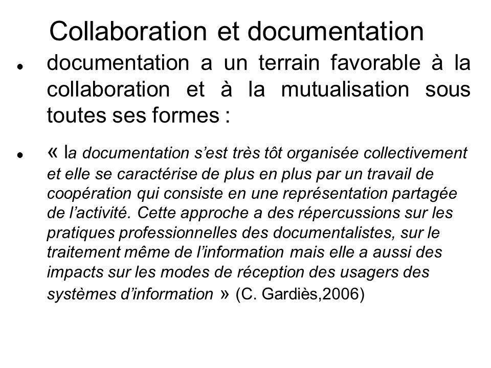 Collaboration et documentation documentation a un terrain favorable à la collaboration et à la mutualisation sous toutes ses formes : « l a documentat