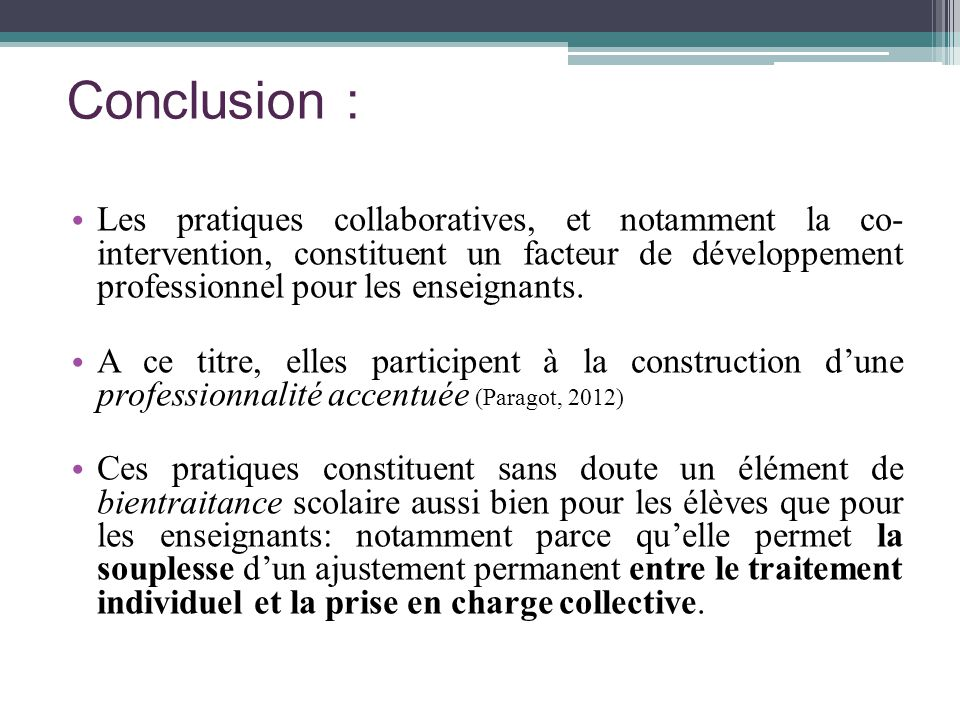 Conclusion : Les pratiques collaboratives, et notamment la co- intervention, constituent un facteur de développement professionnel pour les enseignant