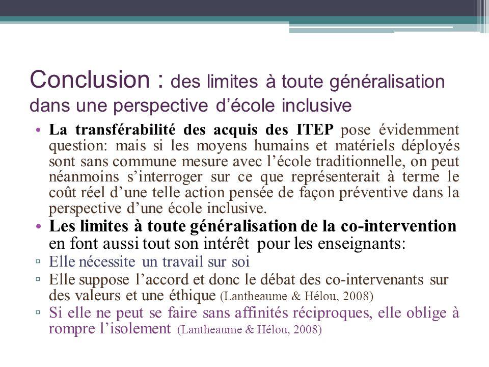 Conclusion : des limites à toute généralisation dans une perspective décole inclusive La transférabilité des acquis des ITEP pose évidemment question: