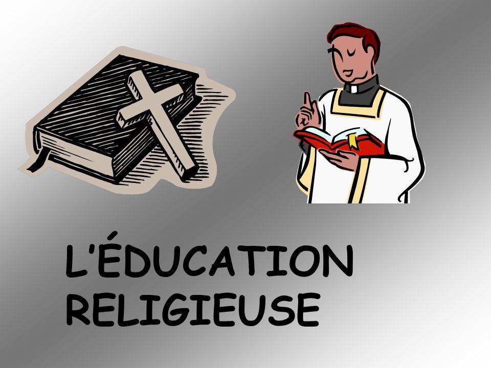 LÉDUCATION RELIGIEUSE