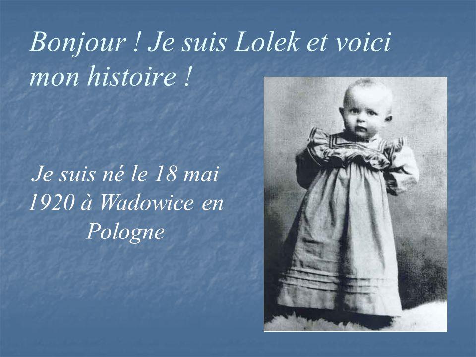 Bonjour ! Je suis Lolek et voici mon histoire ! Je suis né le 18 mai 1920 à Wadowice en Pologne