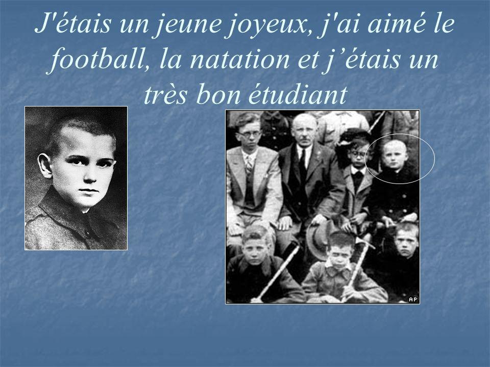 J étais un jeune joyeux, j ai aimé le football, la natation et jétais un très bon étudiant