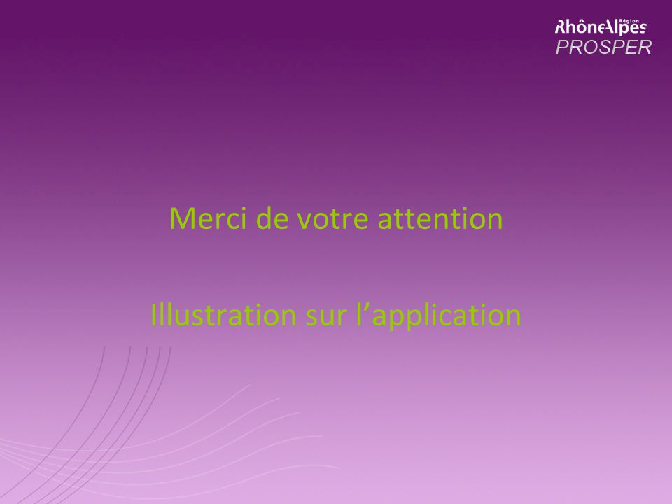 Merci de votre attention Illustration sur lapplication
