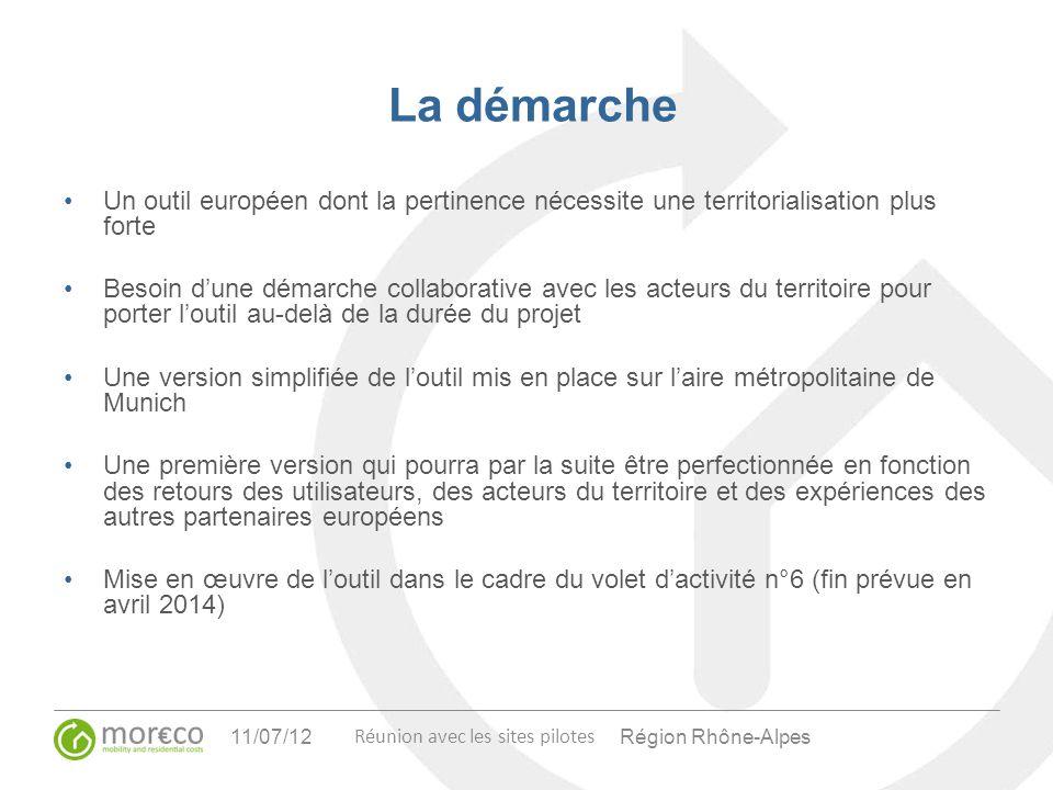 Région Rhône-Alpes Réunion avec les sites pilotes 11/07/12 La démarche Un outil européen dont la pertinence nécessite une territorialisation plus fort