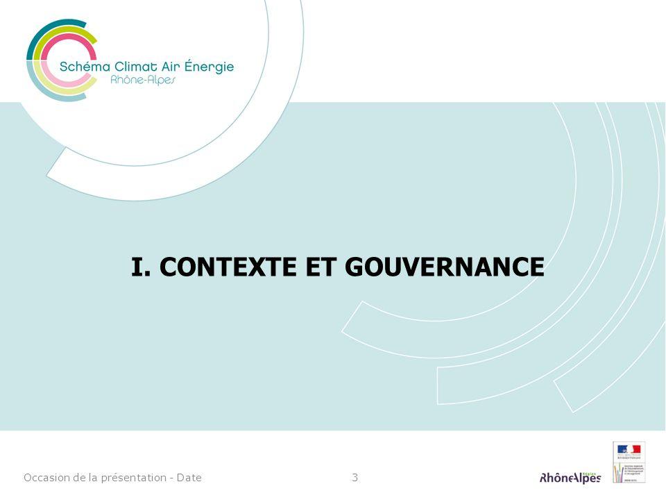 I. CONTEXTE ET GOUVERNANCE Occasion de la présentation - Date3