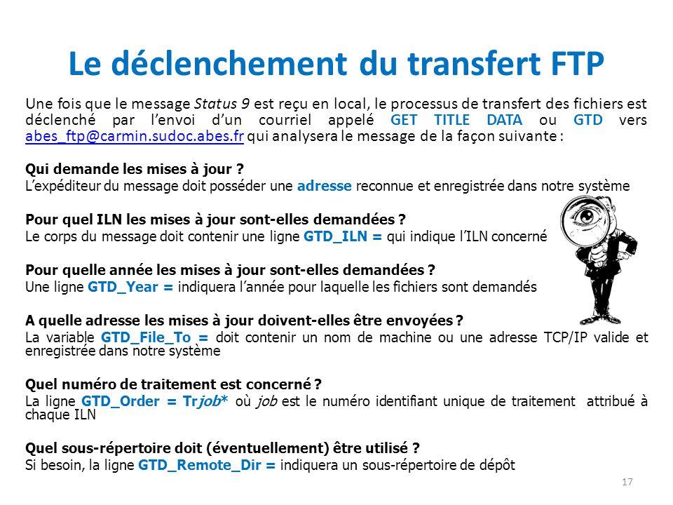 Le déclenchement du transfert FTP Une fois que le message Status 9 est reçu en local, le processus de transfert des fichiers est déclenché par lenvoi