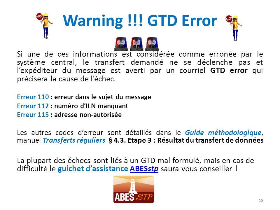 Warning !!! GTD Error Si une de ces informations est considérée comme erronée par le système central, le transfert demandé ne se déclenche pas et lexp