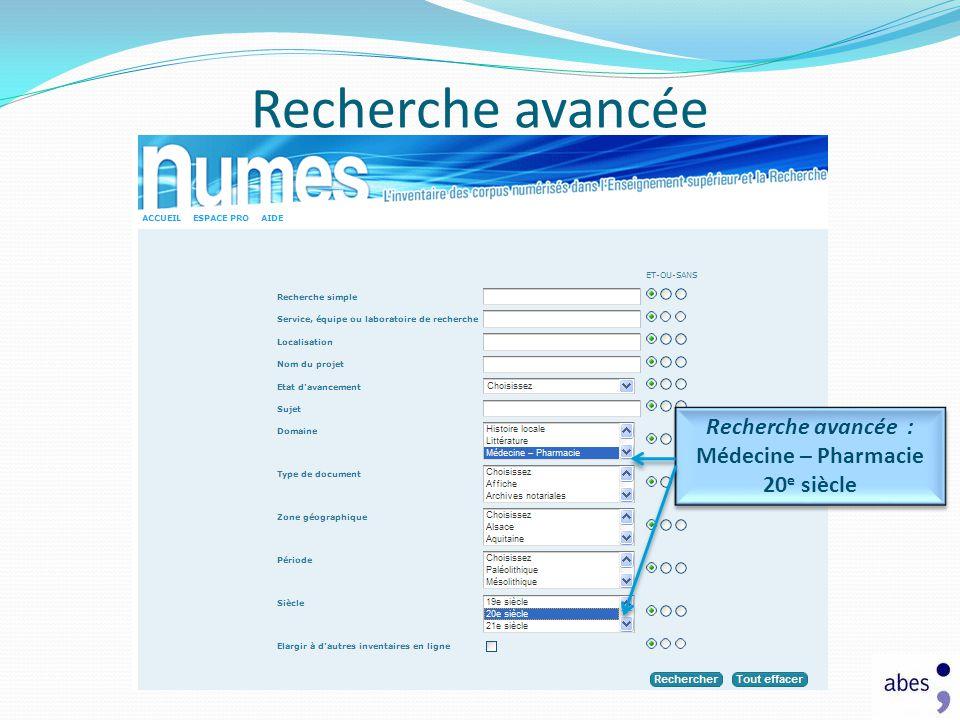 Recherche avancée Recherche avancée : Médecine – Pharmacie 20 e siècle Recherche avancée : Médecine – Pharmacie 20 e siècle
