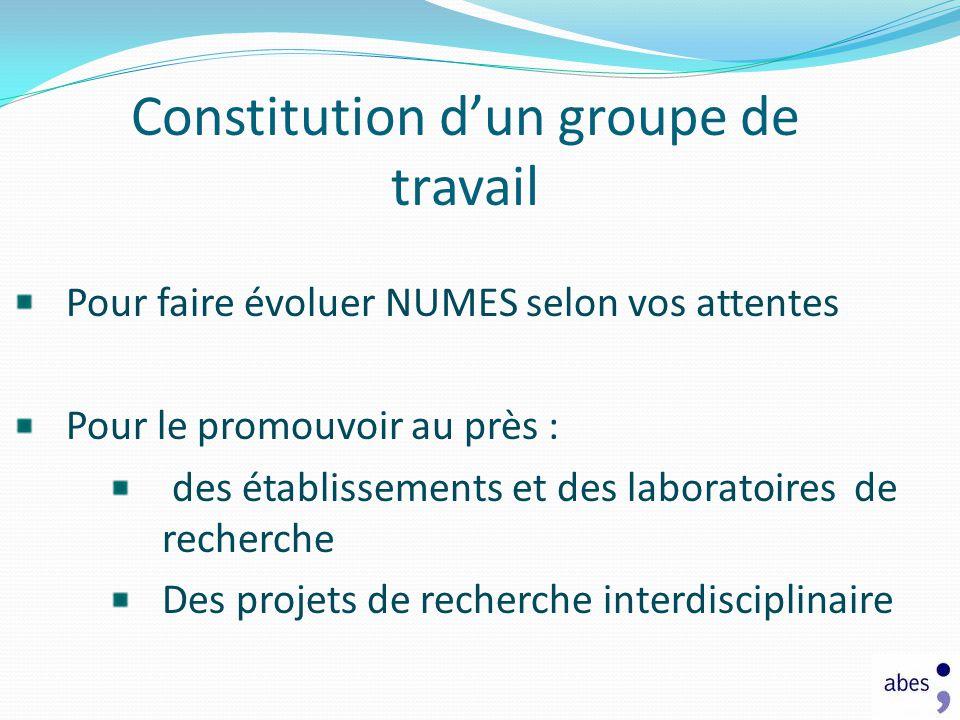 Constitution dun groupe de travail Pour faire évoluer NUMES selon vos attentes Pour le promouvoir au près : des établissements et des laboratoires de
