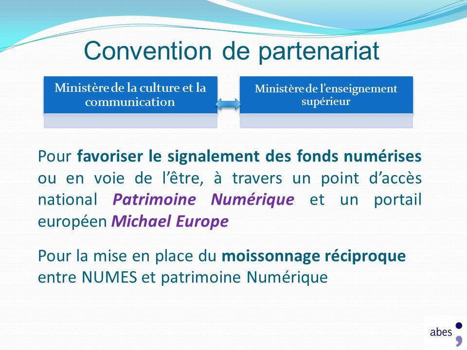 Pour favoriser le signalement des fonds numérises ou en voie de lêtre, à travers un point daccès national Patrimoine Numérique et un portail européen