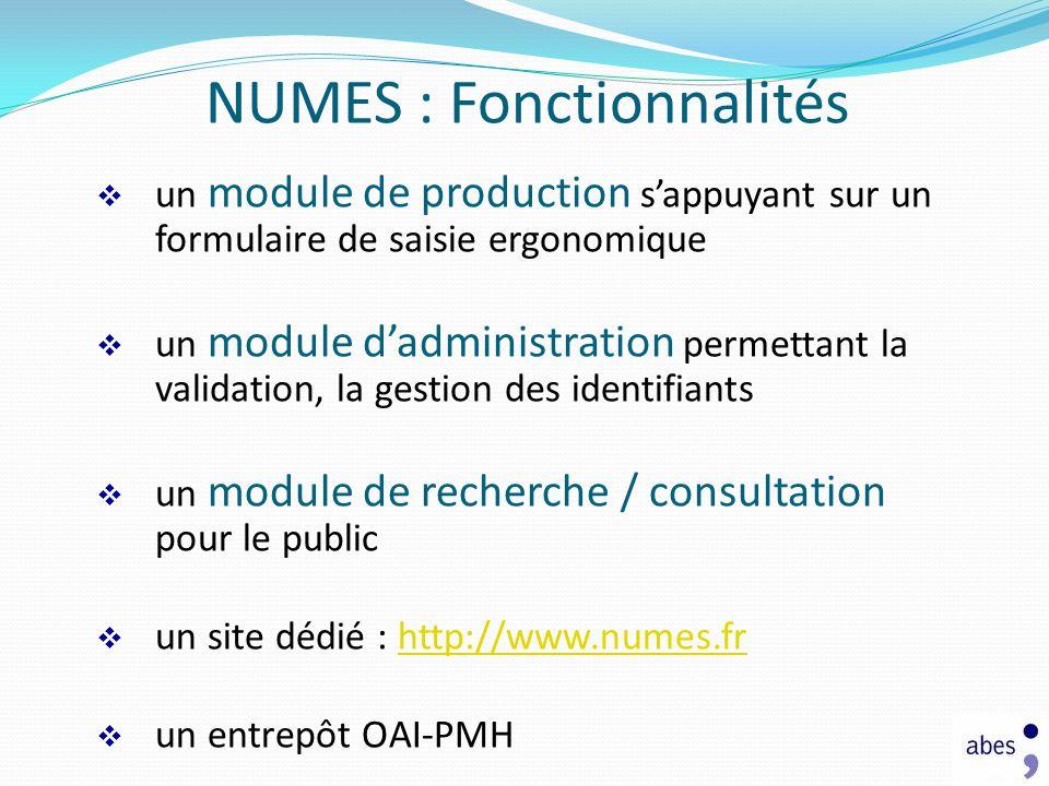 NUMES : Fonctionnalités un module de production sappuyant sur un formulaire de saisie ergonomique un module dadministration permettant la validation,