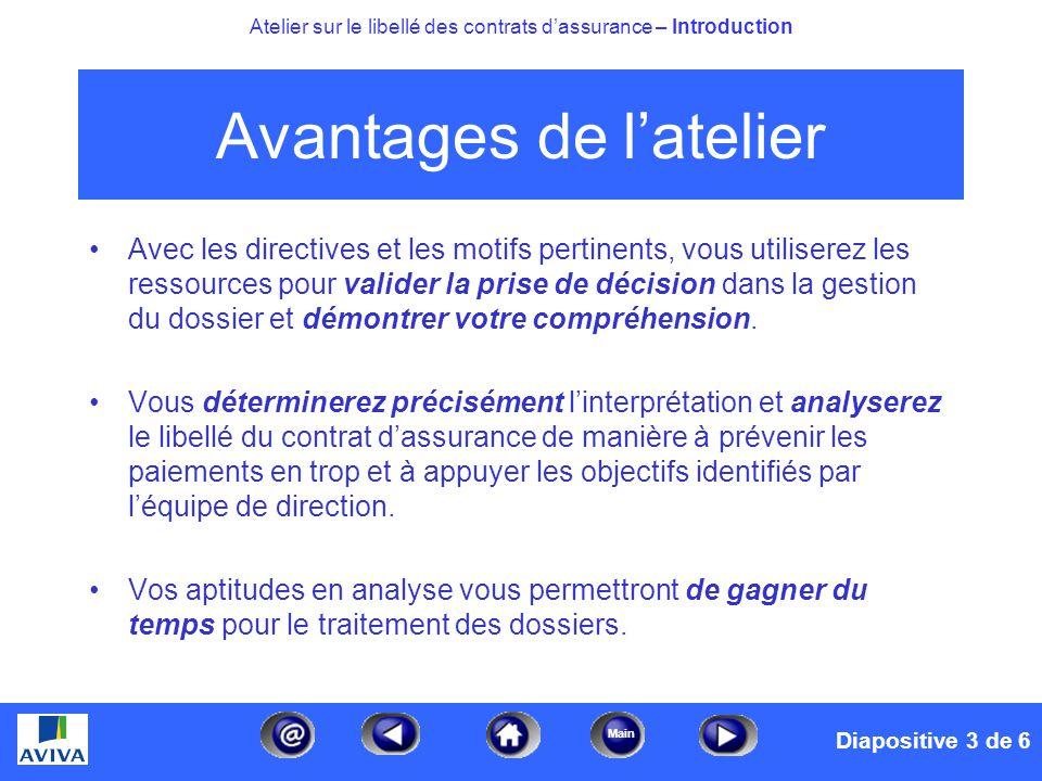 date/timefooter3 Main Atelier sur le libellé des contrats dassurance – Introduction Avantages de latelier Avec les directives et les motifs pertinents