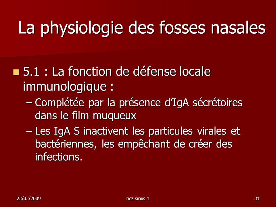 23/03/2009nez sinus 131 La physiologie des fosses nasales 5.1 : La fonction de défense locale immunologique : 5.1 : La fonction de défense locale immu