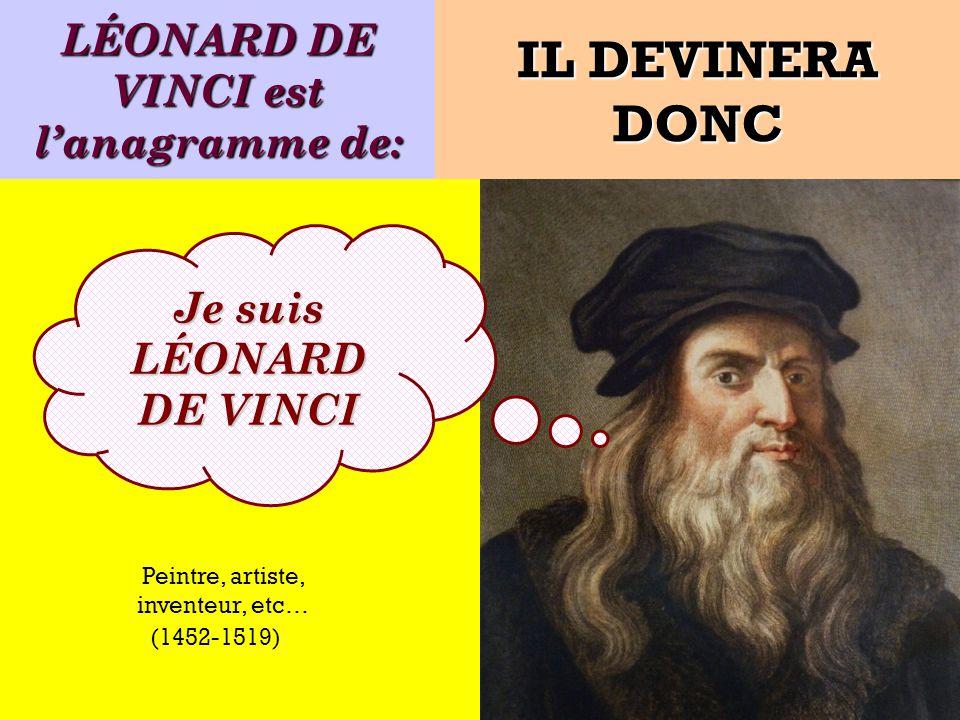 Quel est lanagramme de: Je suis un peintre florentin ! IL DEVINERA DONC (1452-1519)