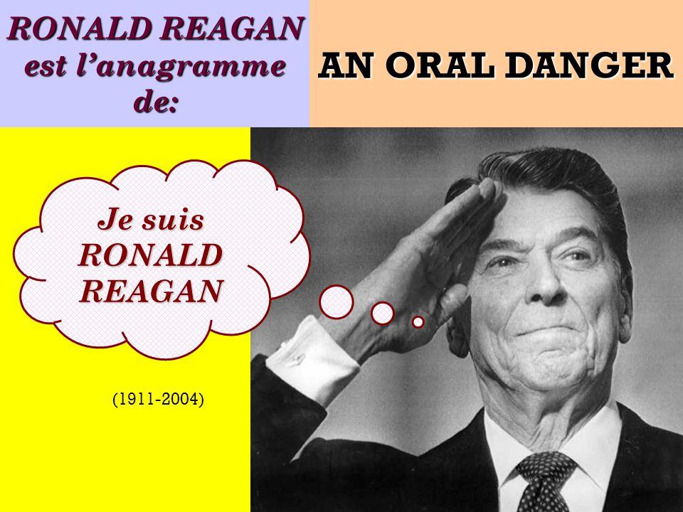 Quel est lanagramme de: Je suis un ancien président des États-Unis ! AN ORAL DANGER (1911-2004)
