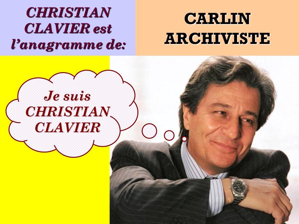 Quel est lanagramme de: Je suis un acteur français ! CARLIN ARCHIVISTE