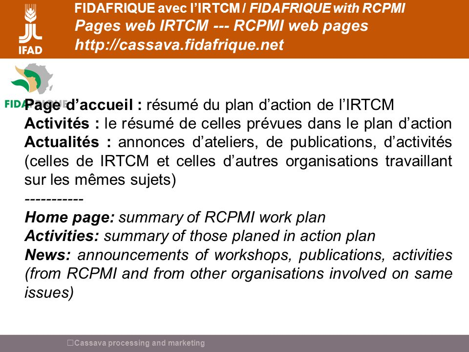 Cassava processing and marketing FIDAFRIQUE avec lIRTCM / FIDAFRIQUE with RCPMI Pages web IRTCM --- RCPMI web pages http://cassava.fidafrique.net Page