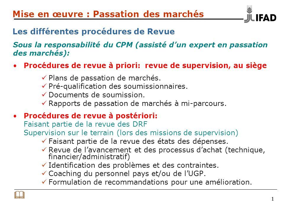 11 Sous la responsabilité du CPM (assisté dun expert en passation des marchés): Procédures de revue à priori: revue de supervision, au siège Plans de passation de marchés.