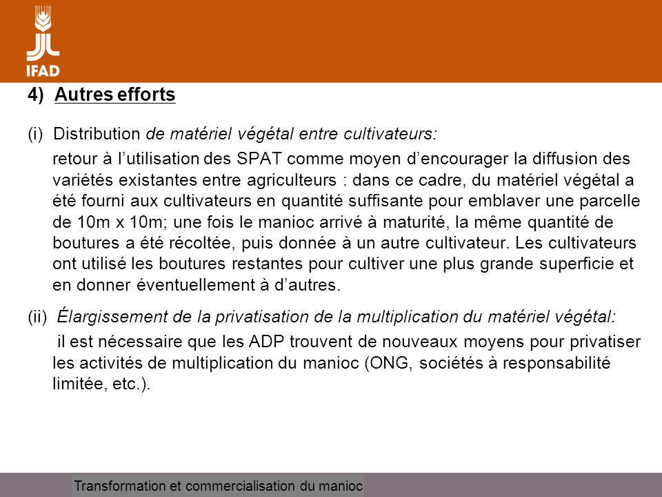 Cassava processing and marketing 4) Autres efforts (i) Distribution de matériel végétal entre cultivateurs: retour à lutilisation des SPAT comme moyen