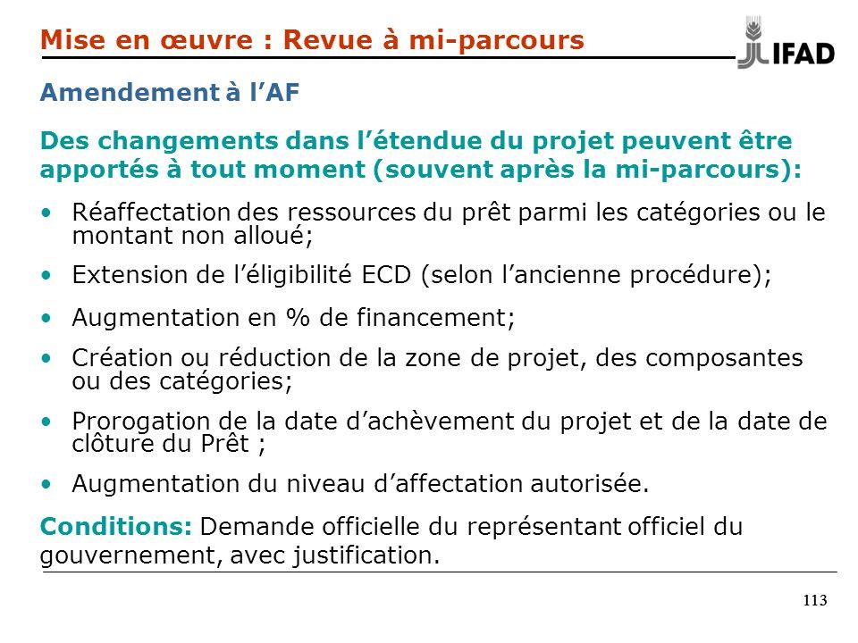 113 Des changements dans létendue du projet peuvent être apportés à tout moment (souvent après la mi-parcours): Réaffectation des ressources du prêt p