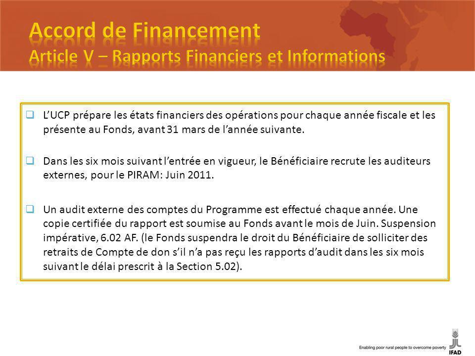 LUCP prépare les états financiers des opérations pour chaque année fiscale et les présente au Fonds, avant 31 mars de lannée suivante.