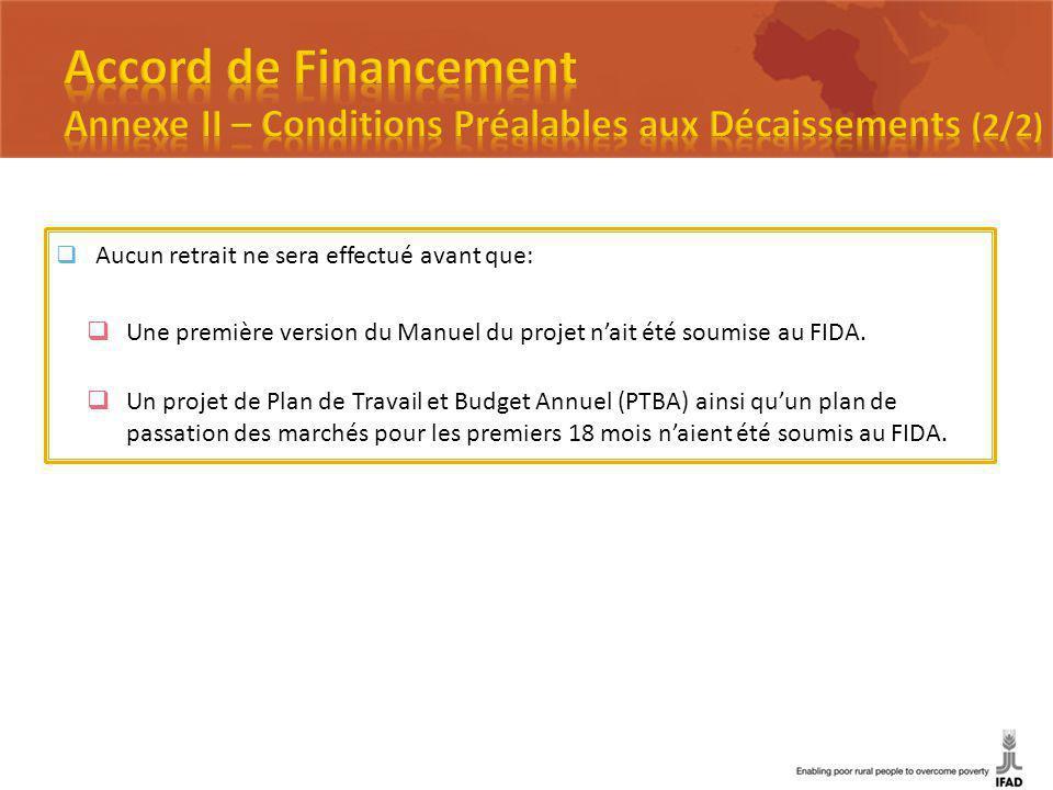 Aucun retrait ne sera effectué avant que: Une première version du Manuel du projet nait été soumise au FIDA.