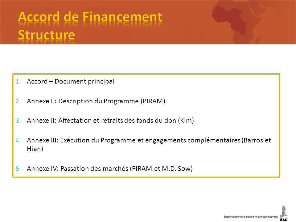 1. Accord – Document principal 2. Annexe I : Description du Programme (PIRAM) 3.