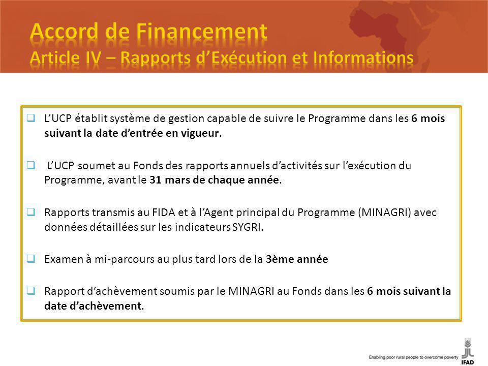 LUCP établit système de gestion capable de suivre le Programme dans les 6 mois suivant la date dentrée en vigueur.