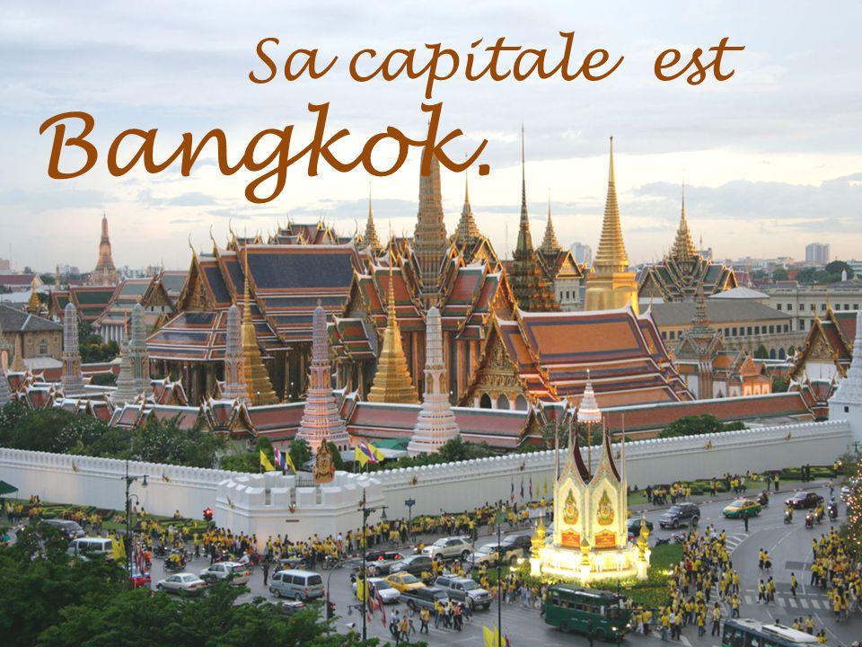 Sa capitale est Bangkok.