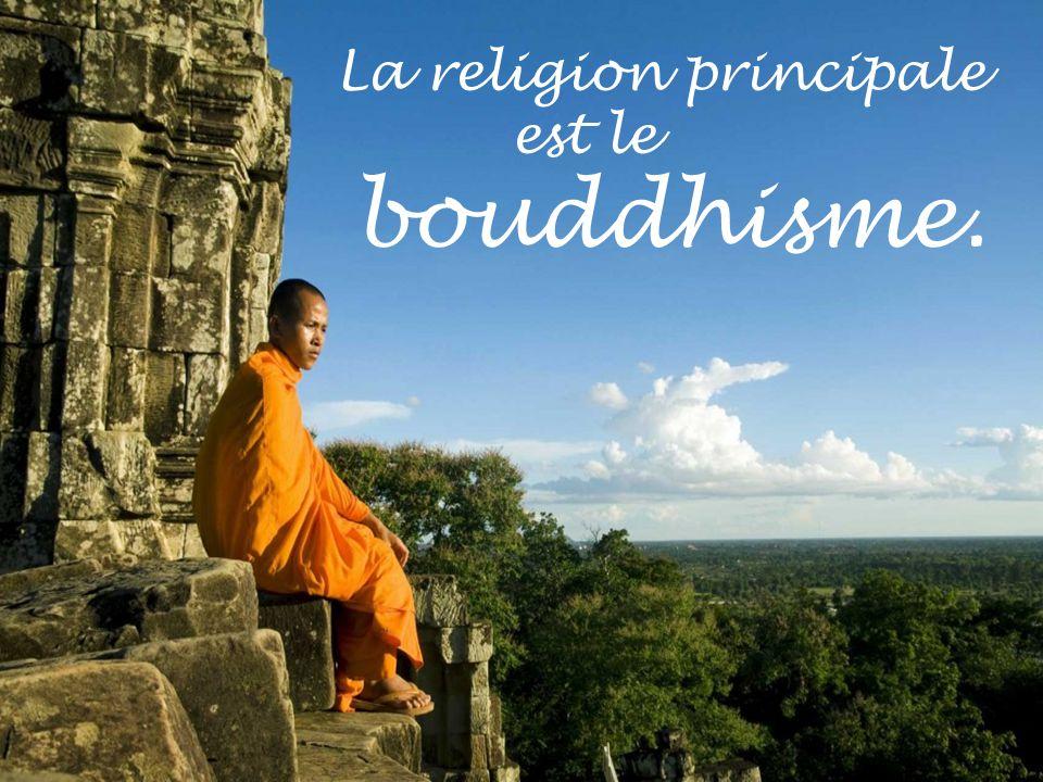 La religion principale est le bouddhisme.