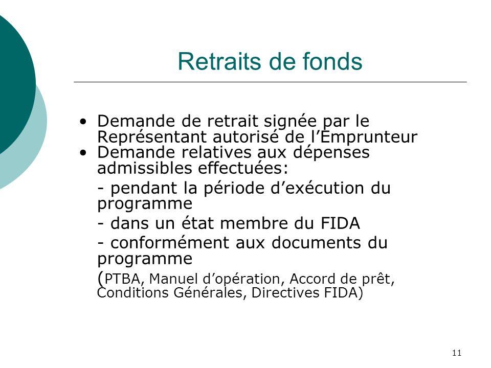 11 Retraits de fonds Demande de retrait signée par le Représentant autorisé de lEmprunteur Demande relatives aux dépenses admissibles effectuées: - pe