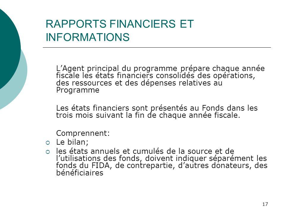 17 RAPPORTS FINANCIERS ET INFORMATIONS LAgent principal du programme prépare chaque année fiscale les états financiers consolidés des opérations, des
