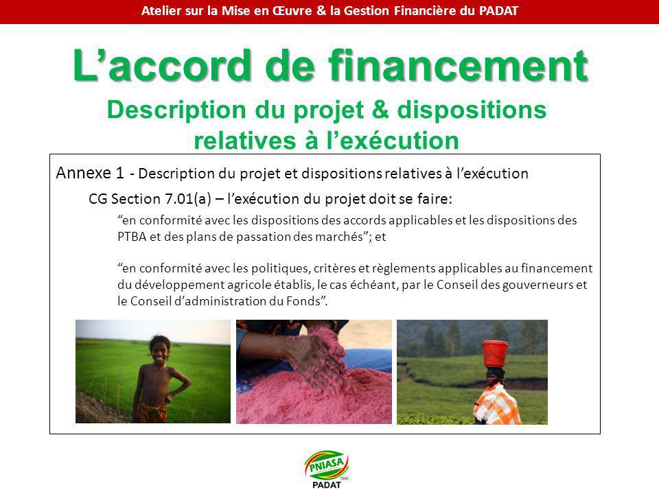 Laccord de financement Description du projet & dispositions relatives à lexécution Annexe 1 - Description du projet et dispositions relatives à lexécu