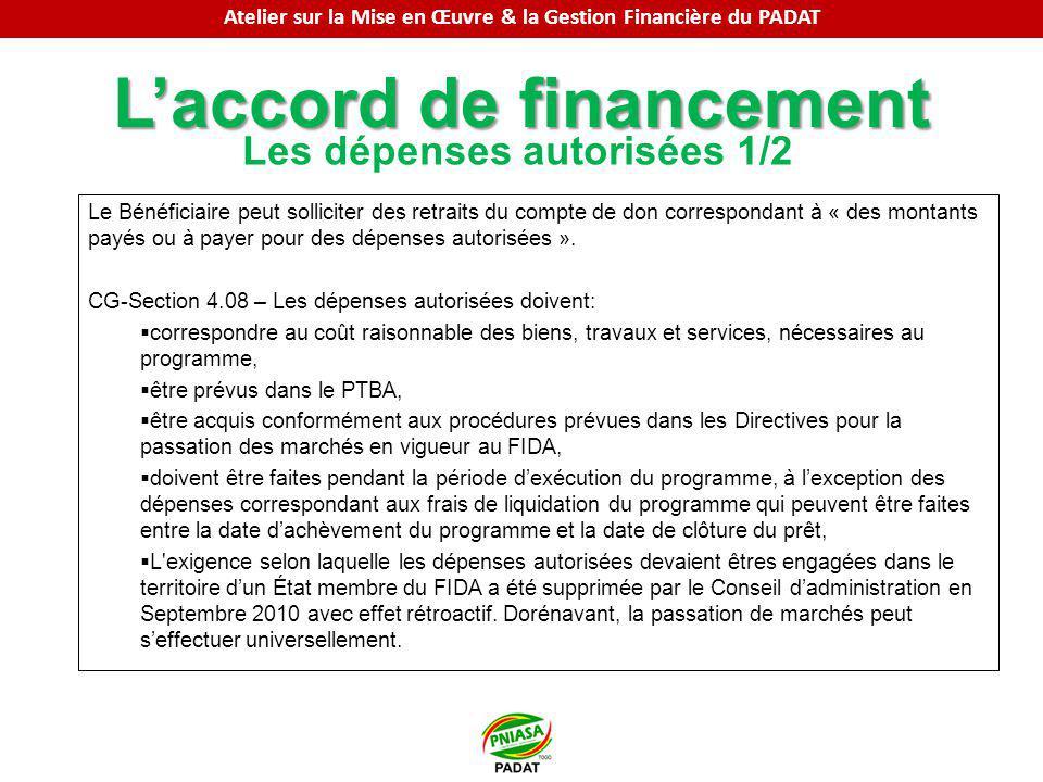 Laccord de financement Les dépenses autorisées 1/2 Le Bénéficiaire peut solliciter des retraits du compte de don correspondant à « des montants payés ou à payer pour des dépenses autorisées ».