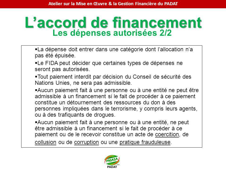 Laccord de financement Les dépenses autorisées 2/2 La dépense doit entrer dans une catégorie dont lallocation na pas été épuisée. Le FIDA peut décider