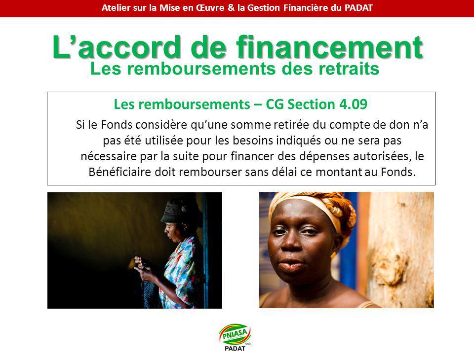 Laccord de financement Les remboursements des retraits Les remboursements – CG Section 4.09 Si le Fonds considère quune somme retirée du compte de don