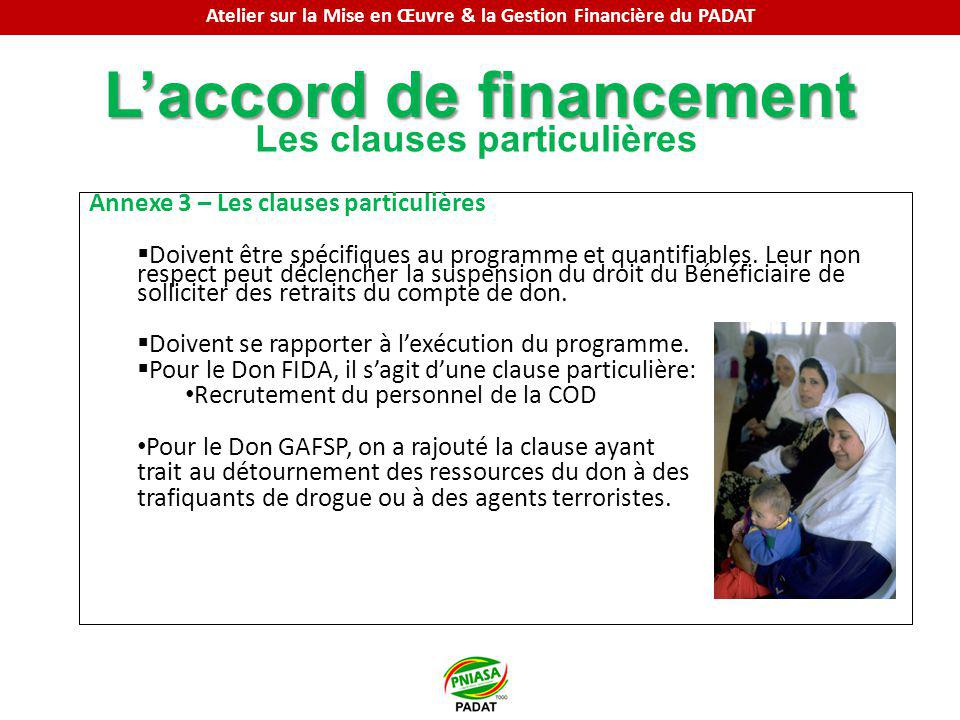 Laccord de financement Les clauses particulières Annexe 3 – Les clauses particulières Doivent être spécifiques au programme et quantifiables.